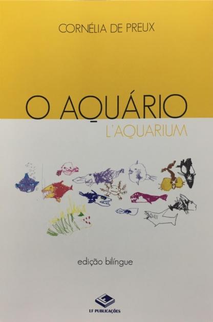 O Aquário – L'Aquarium